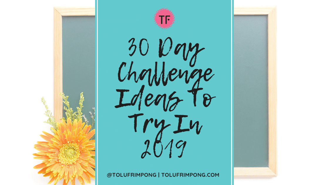 30 Day Challenge Ideas To Try In 2019 And Develop New Habits