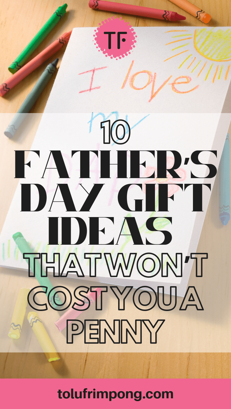 Father's Day Gift Ideas That Won't Cost You A Penny - Pinterest.png