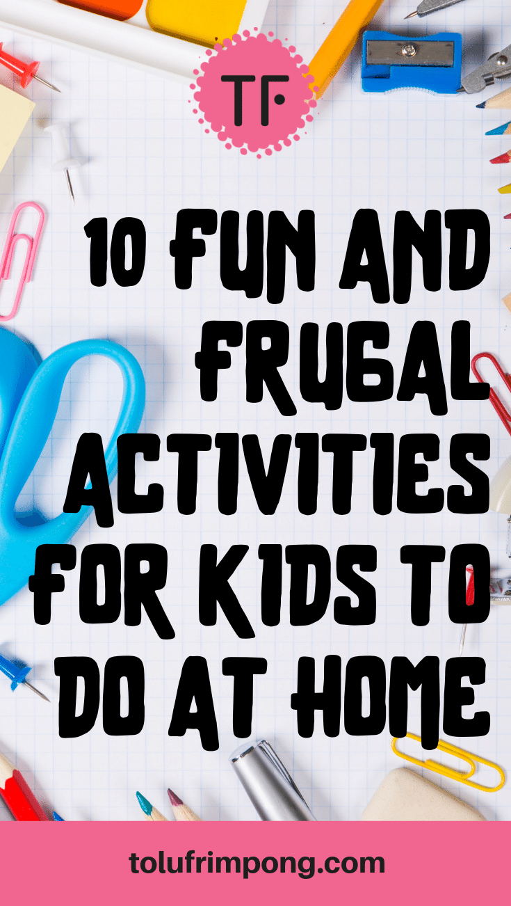 10 Fun And Frugal Activities For Kids To Do At Home Insta Pinterest