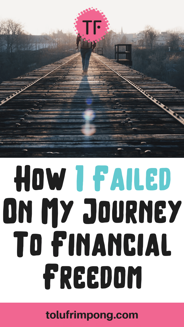How I Failed On My Journey To Financial Freedom