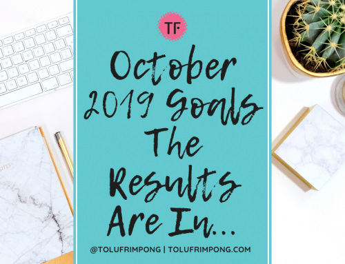 October 2019 Goals -The Results Are In…