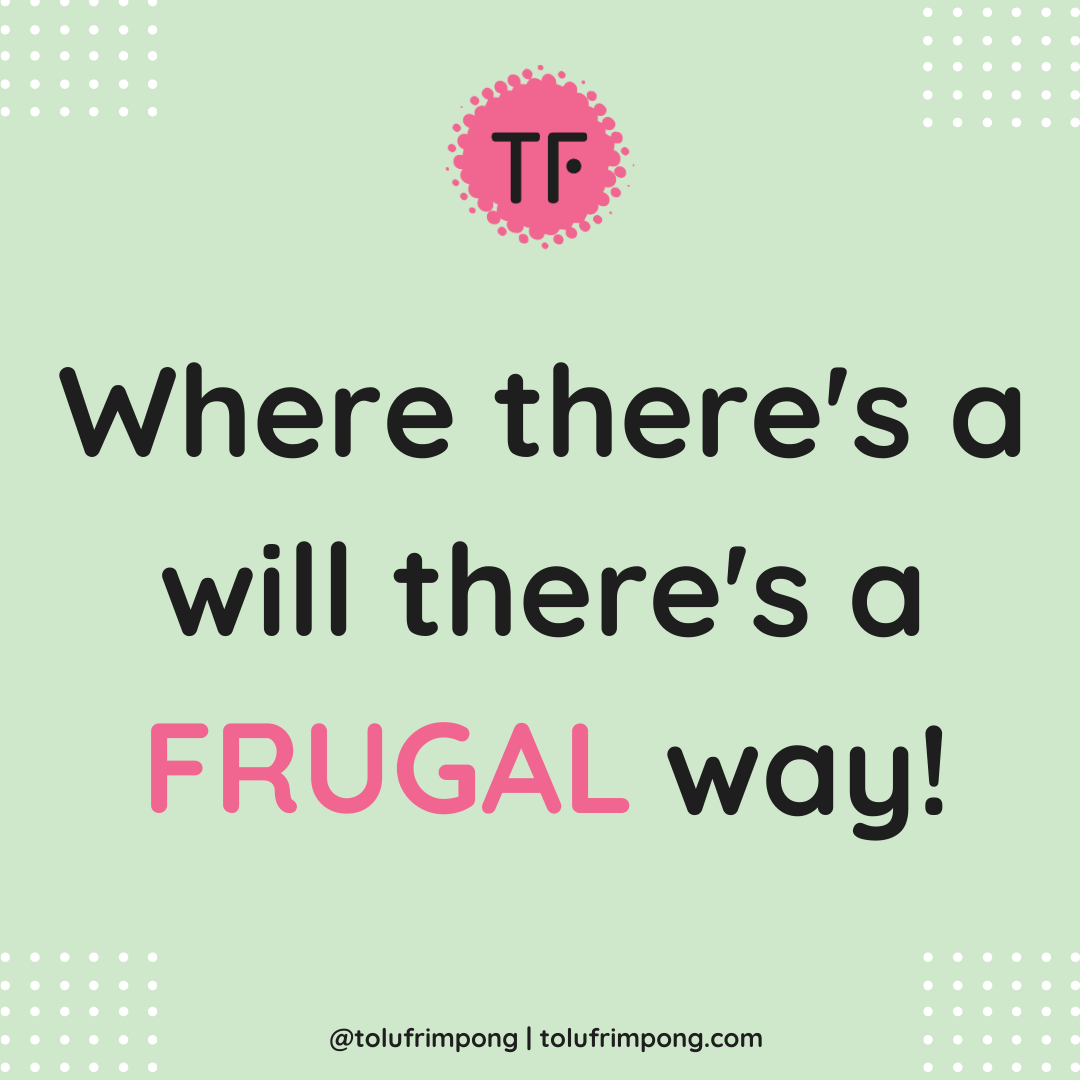 Where theres a will theres a frugal way
