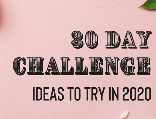 30 Day Challenge Ideas To Try In 2020 – Part 2