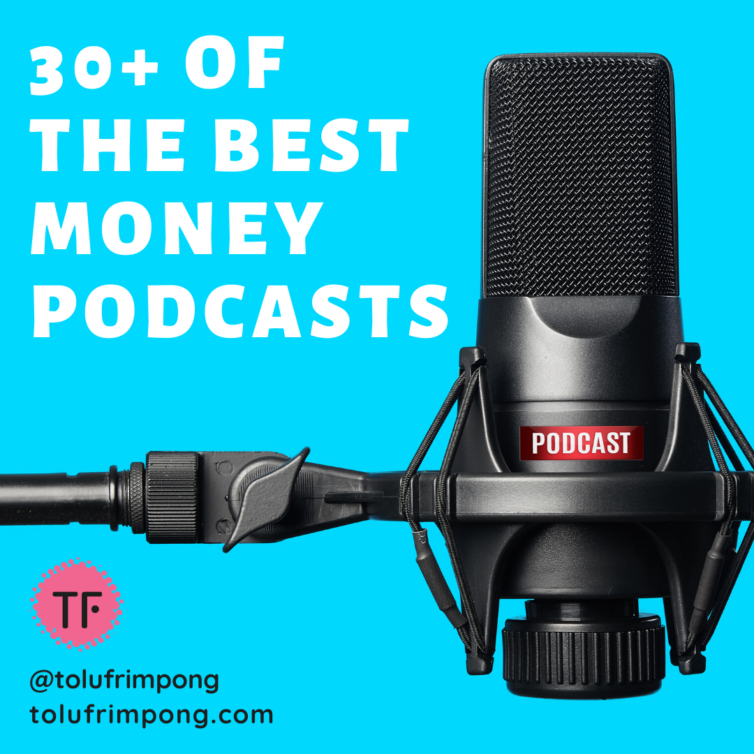 30 of the best money podcasts by tolu frimpong (1)