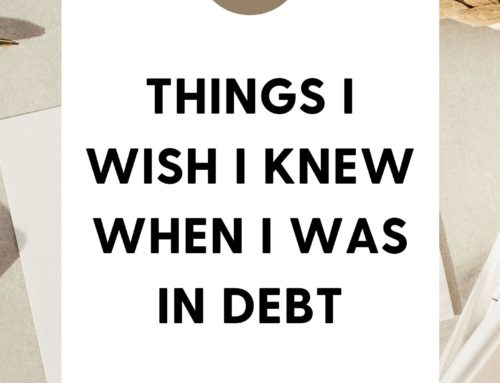 11 Things I Wish I Knew When I Was In Debt